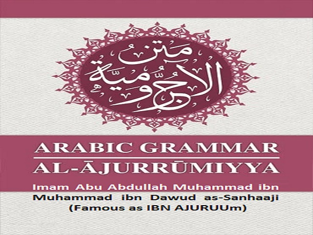 The Explanation of al-Ajurrumiyyah on the Science of Arabic grammar to English speakers
